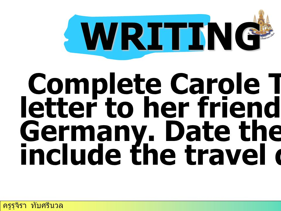 WRITING Complete Carole Thompson's letter to her friend, Hanna, in