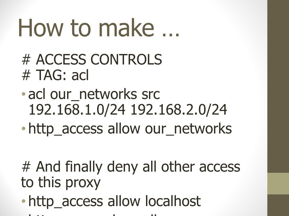 How to make … # ACCESS CONTROLS # TAG: acl