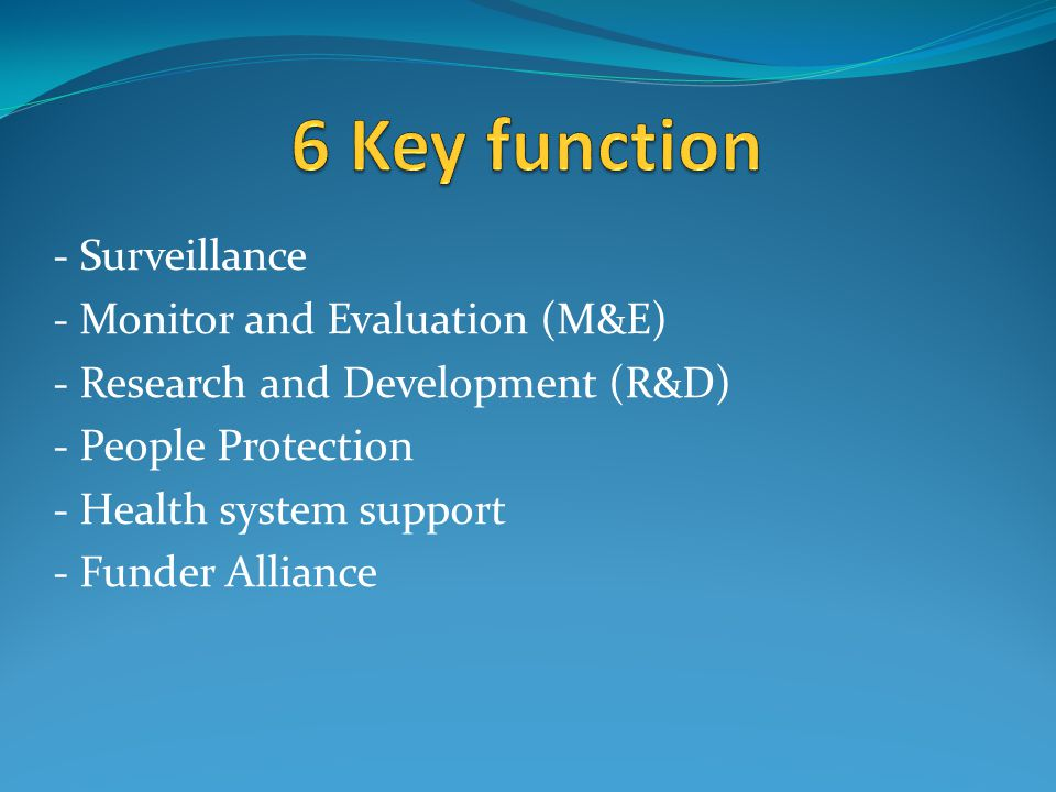 6 Key function - Surveillance - Monitor and Evaluation (M&E)