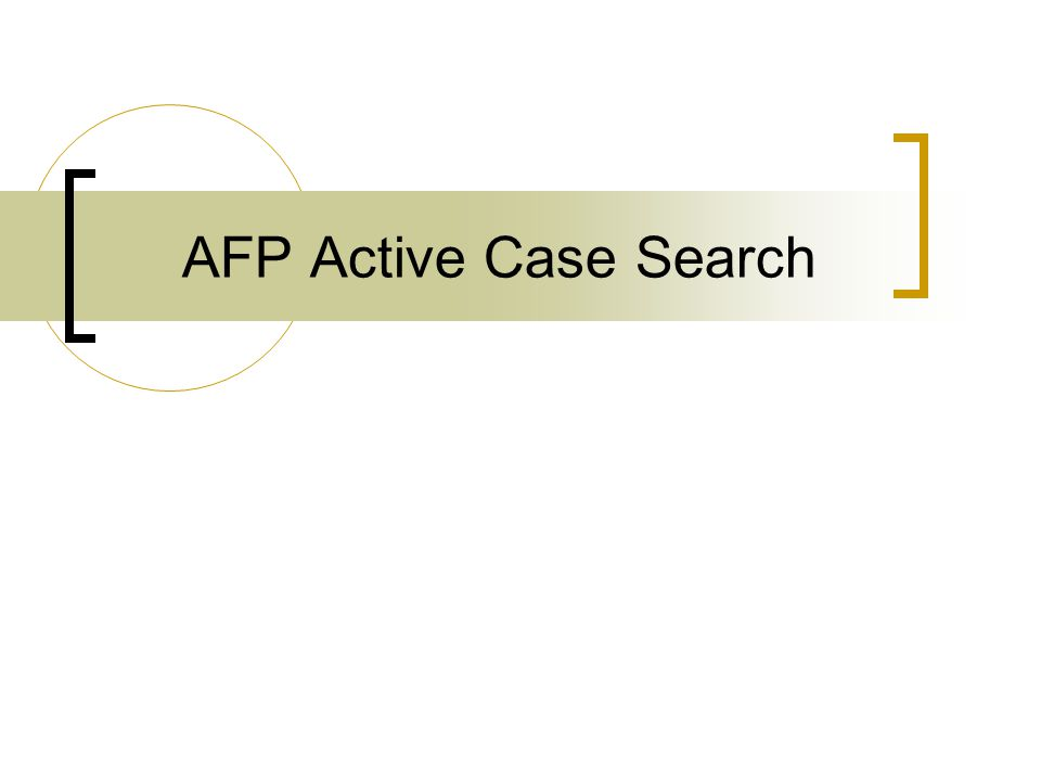 AFP Active Case Search