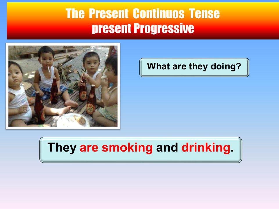 The Present Continuos Tense present Progressive