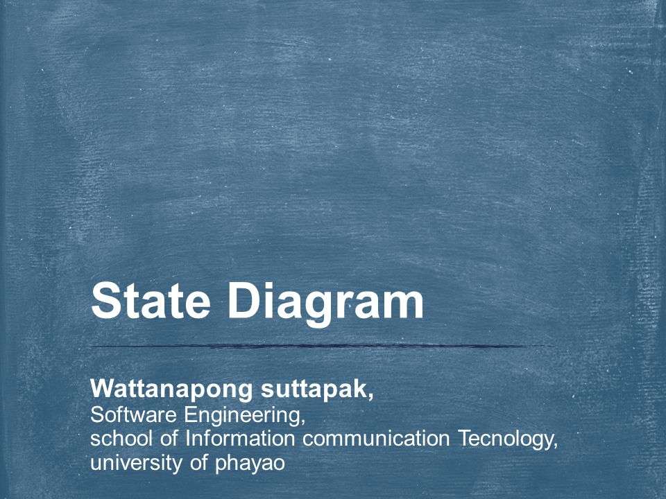 State Diagram Wattanapong suttapak, Software Engineering,