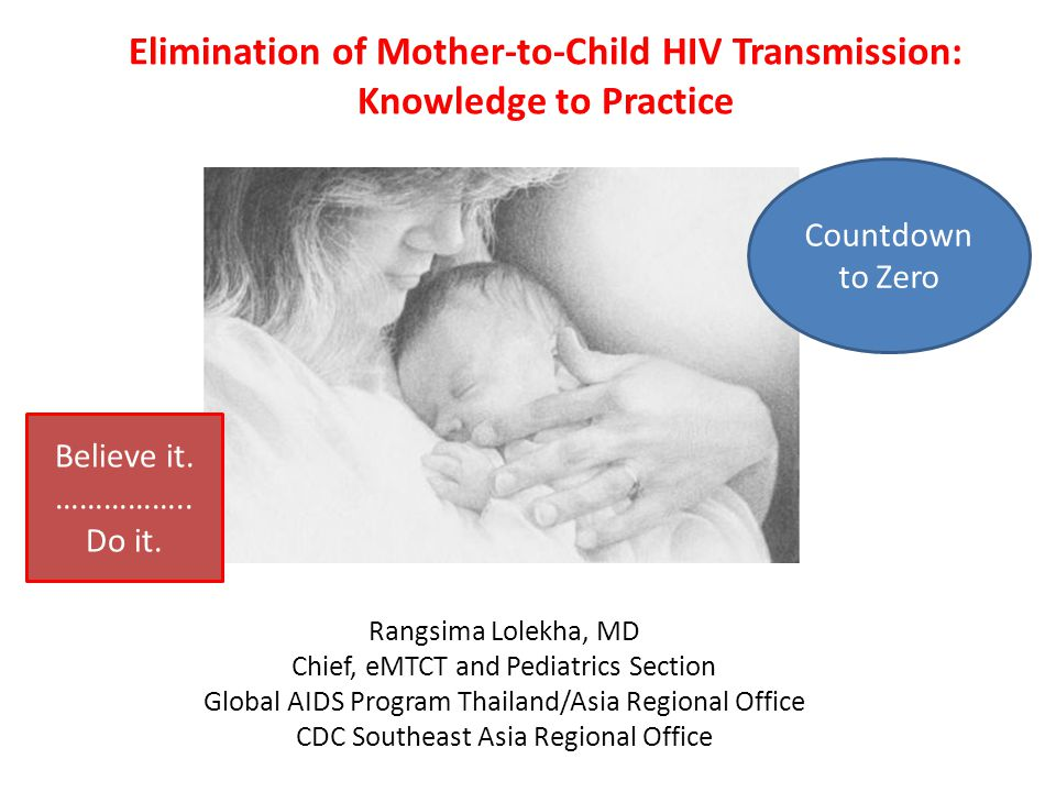 Elimination of Mother-to-Child HIV Transmission: Knowledge to Practice