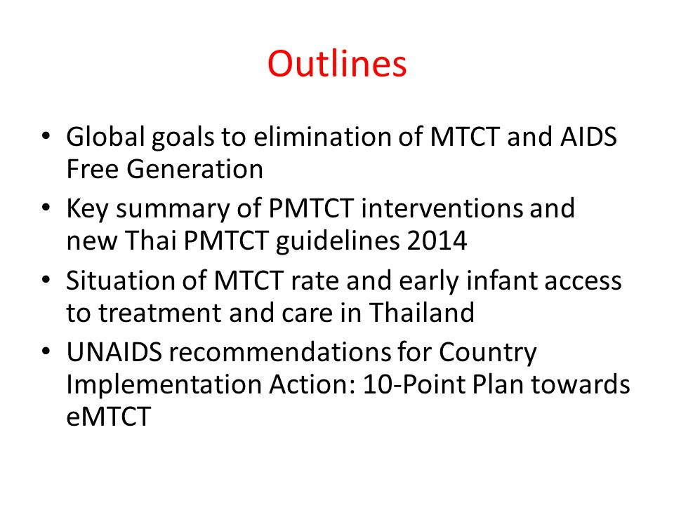 Outlines Global goals to elimination of MTCT and AIDS Free Generation