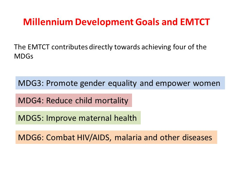 Millennium Development Goals and EMTCT