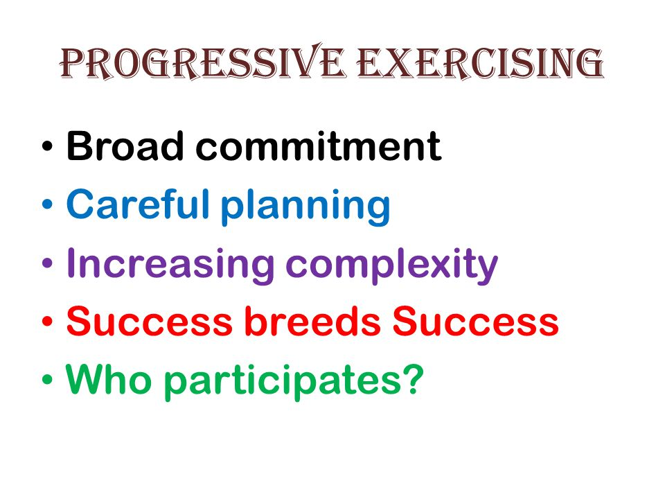 Progressive Exercising