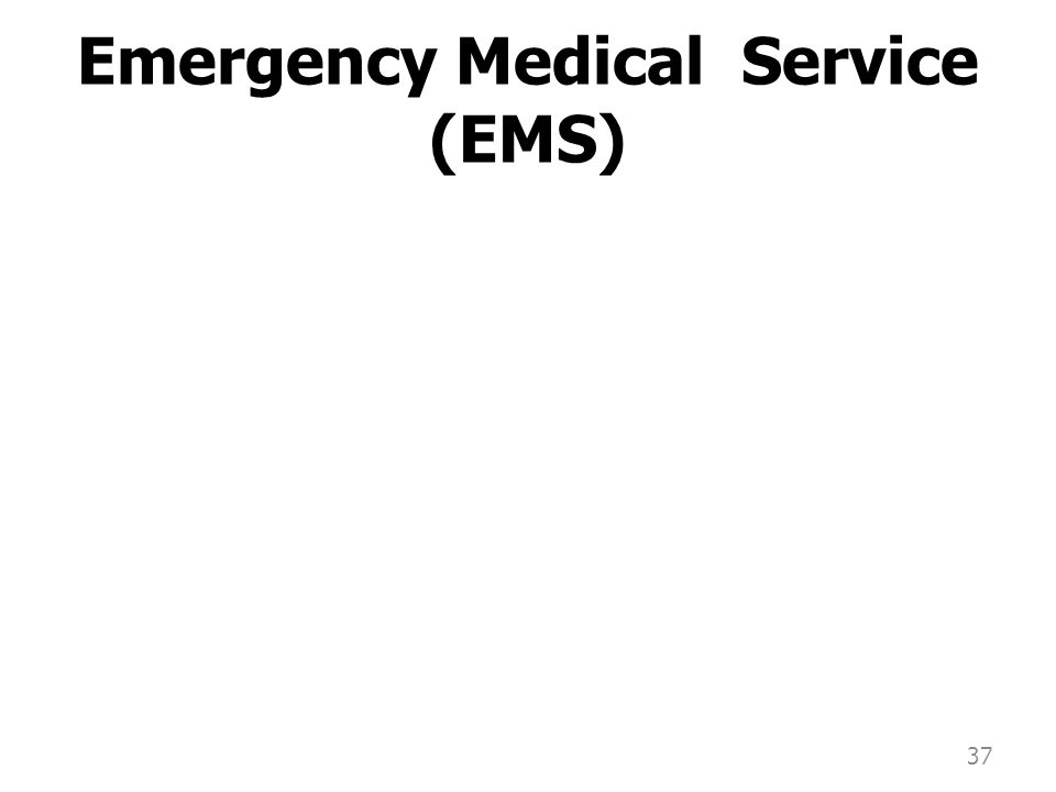 Emergency Medical Service (EMS)