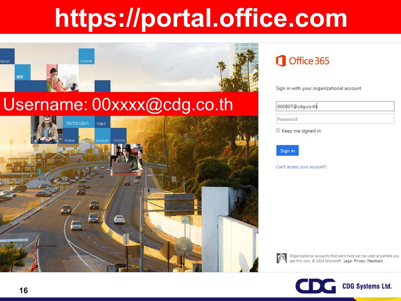 https://portal.office.com Username: 00xxxx@cdg.co.th