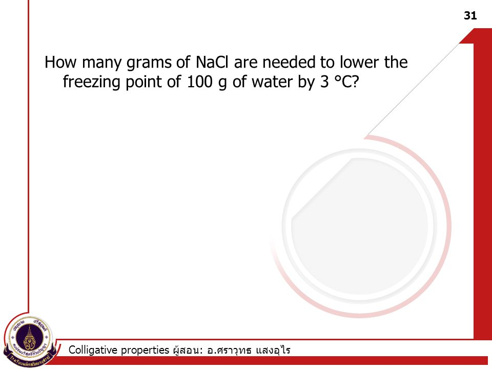 How many grams of NaCl are needed to lower the freezing point of 100 g of water by 3 °C