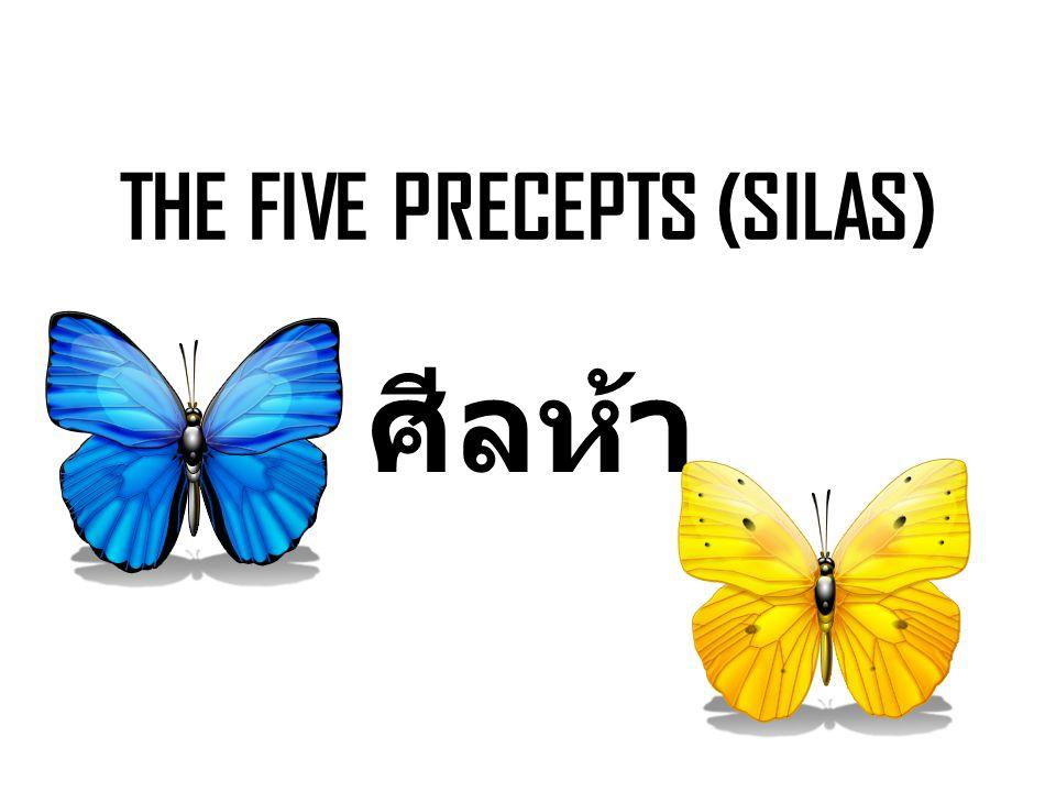 THE FIVE PRECEPTS (SILAS)