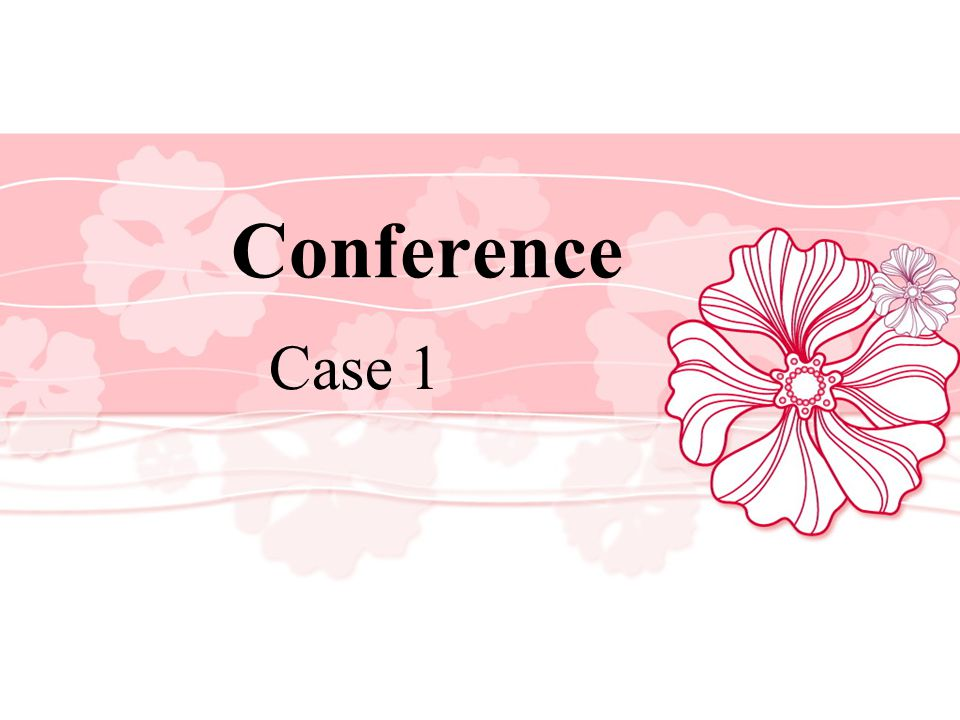 Conference Case 1