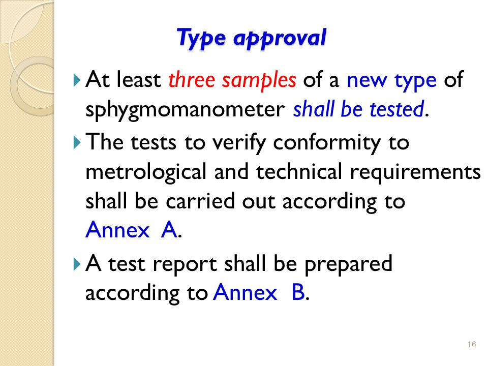 Type approval At least three samples of a new type of sphygmomanometer shall be tested.