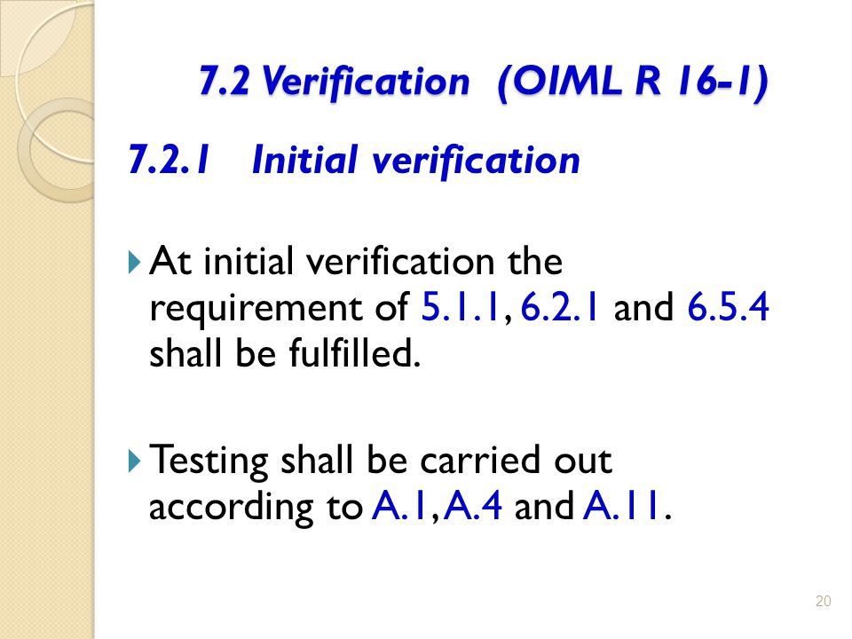 7.2 Verification (OIML R 16-1)
