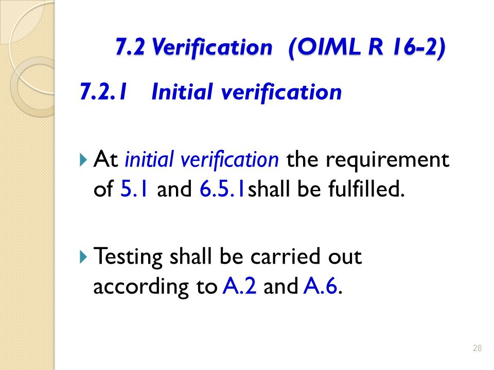 7.2 Verification (OIML R 16-2)