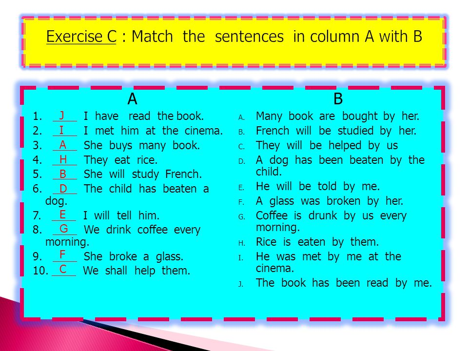Exercise C : Match the sentences in column A with B