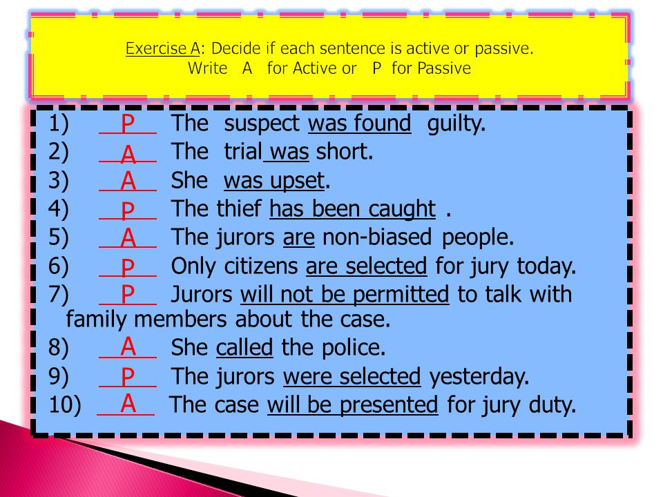 Exercise A: Decide if each sentence is active or passive