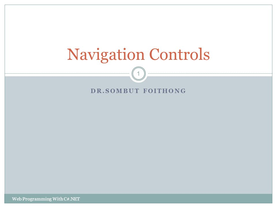 Navigation Controls Dr.sombut foithong Web Programming With C#.NET