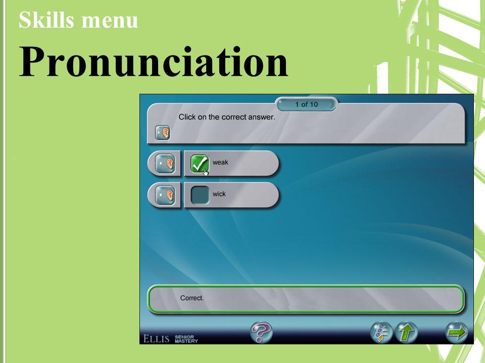Skills menu Pronunciation