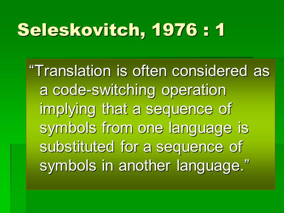 Seleskovitch, 1976 : 1