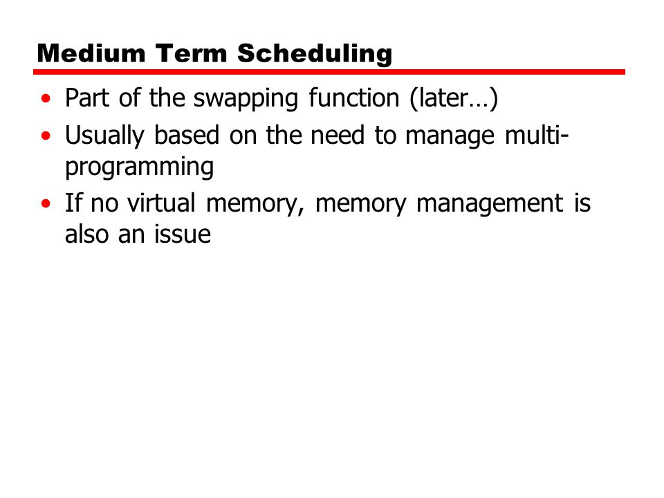 Medium Term Scheduling