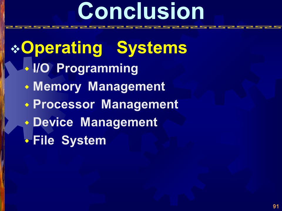 Conclusion Operating Systems I/O Programming Memory Management