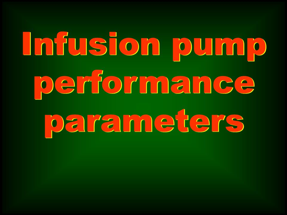 Infusion pump performance parameters