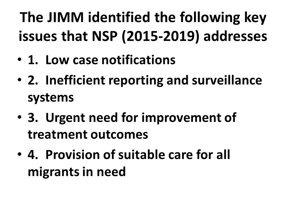 The JIMM identified the following key issues that NSP (2015-2019) addresses