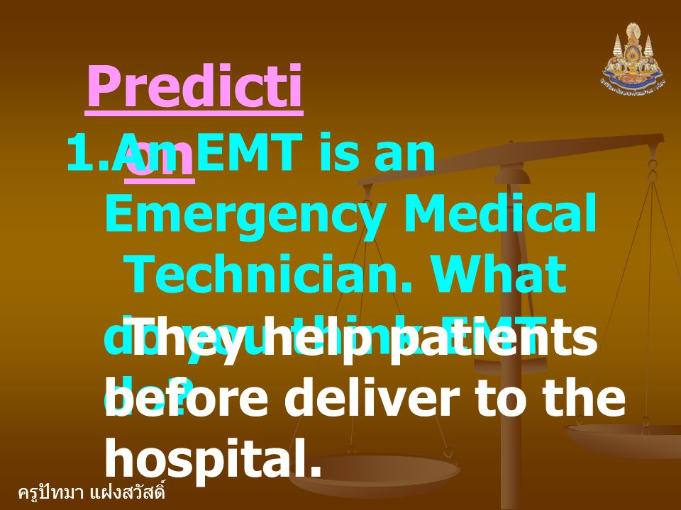 Prediction An EMT is an Emergency Medical