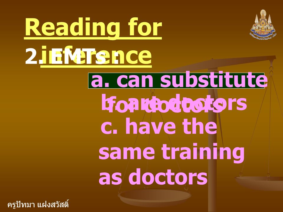 Reading for inference 2. EMTs : a. can substitute for doctors