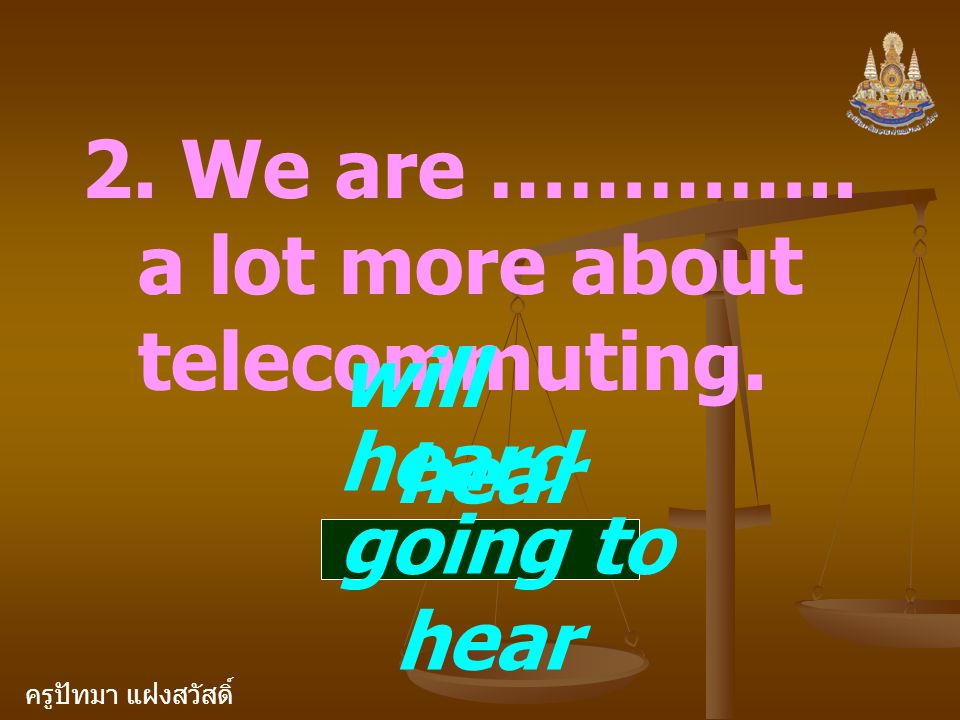 2. We are ………….. a lot more about telecommuting.