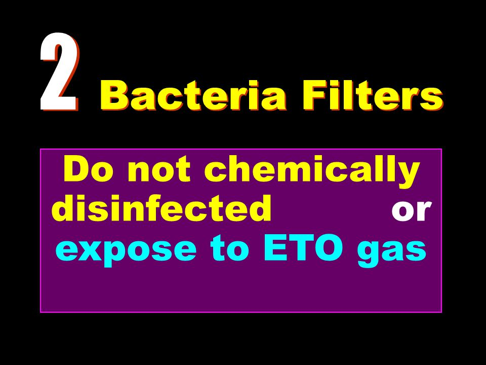 Do not chemically disinfected or expose to ETO gas