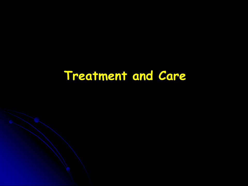 Treatment and Care