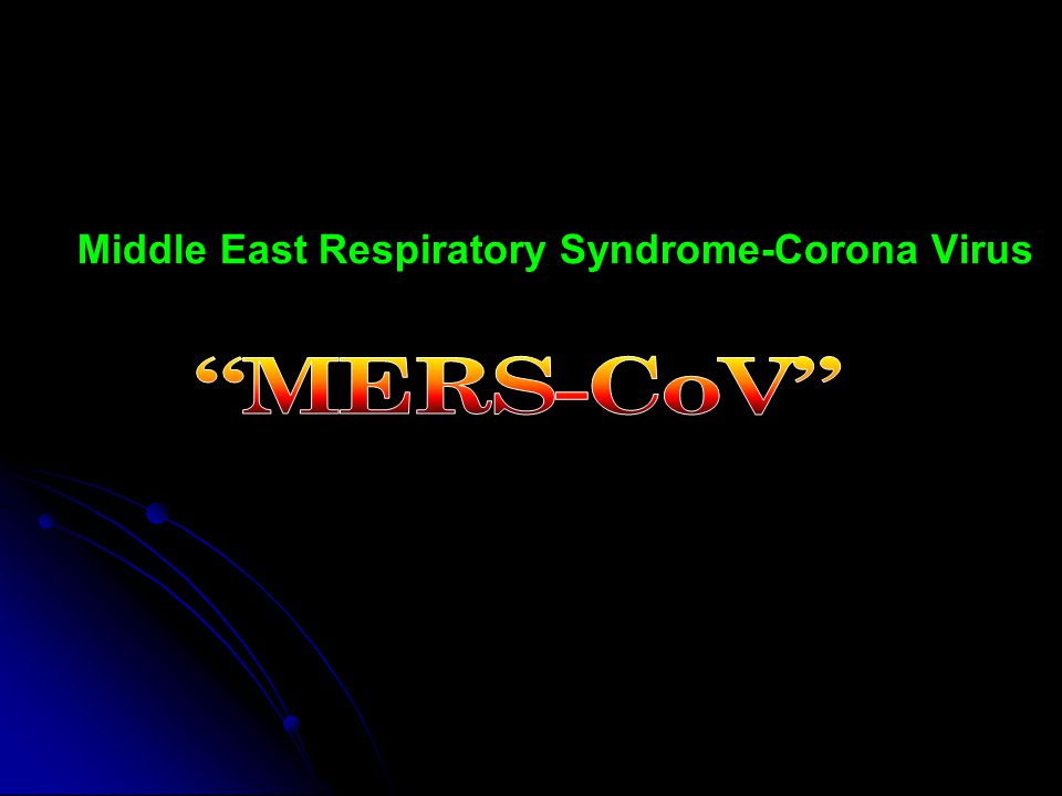Middle East Respiratory Syndrome-Corona Virus