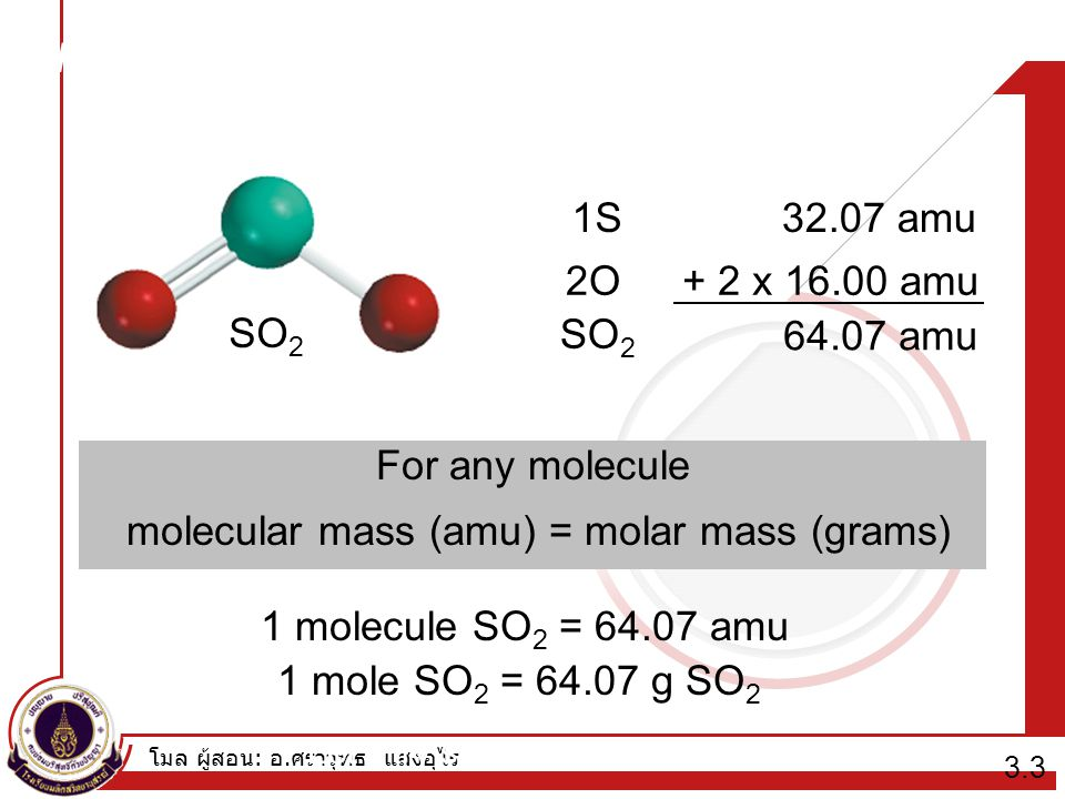 Molecular mass (or molecular weight) is the sum of