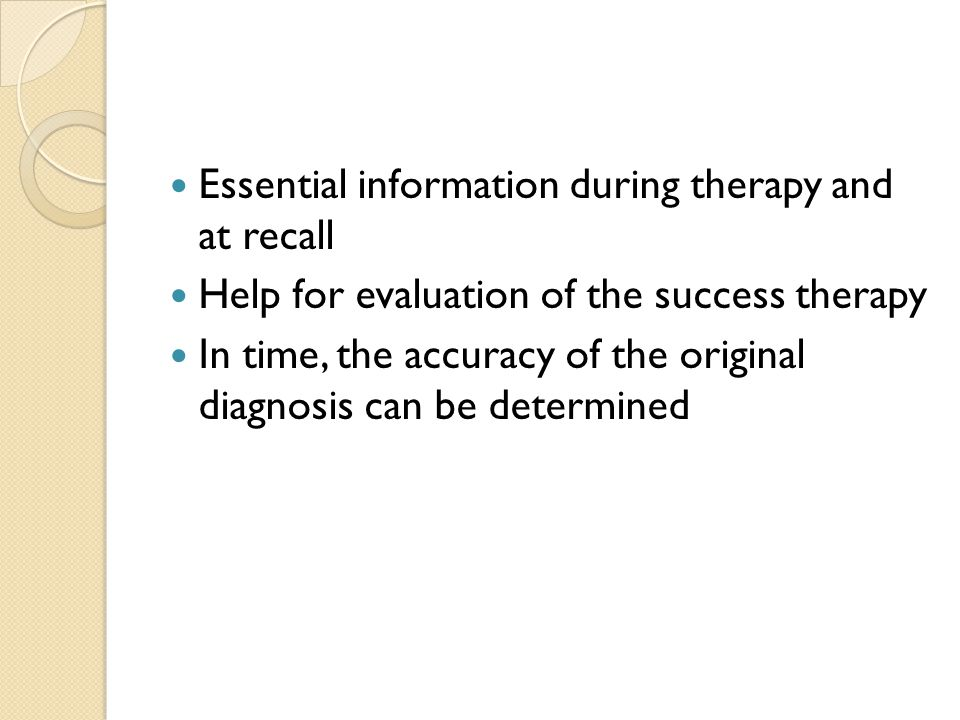 Essential information during therapy and at recall
