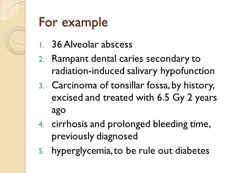 For example 36 Alveolar abscess