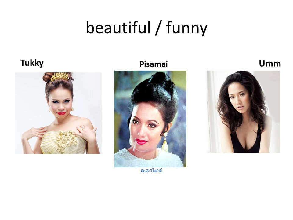beautiful / funny Tukky Pisamai Umm
