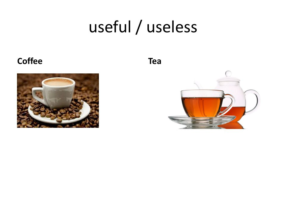 useful / useless Coffee Tea