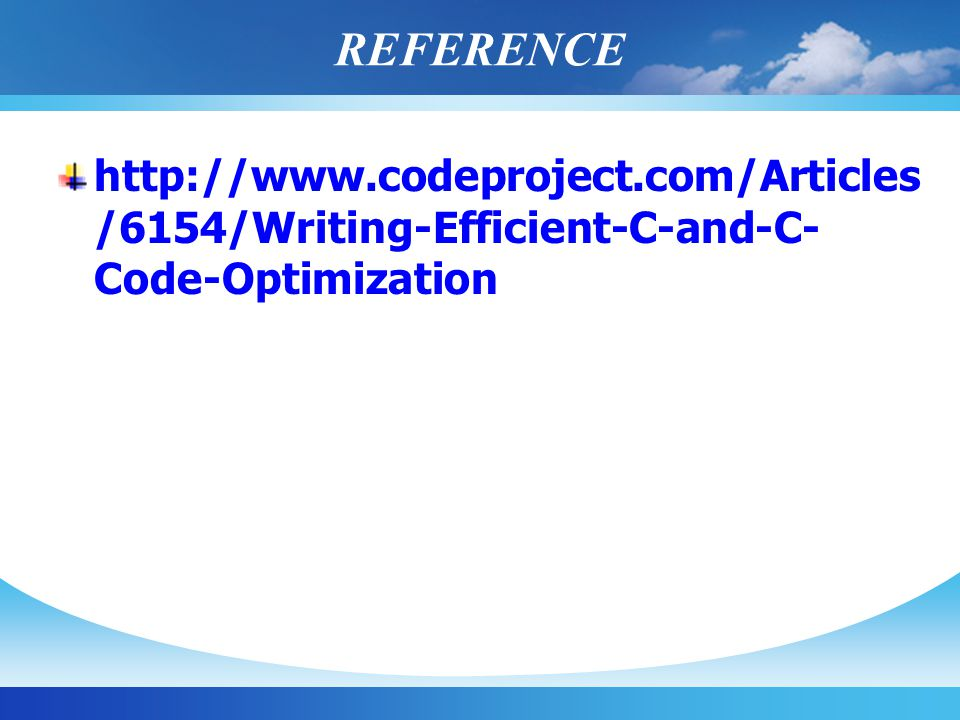 REFERENCE http://www.codeproject.com/Articles/6154/Writing-Efficient-C-and-C-Code-Optimization
