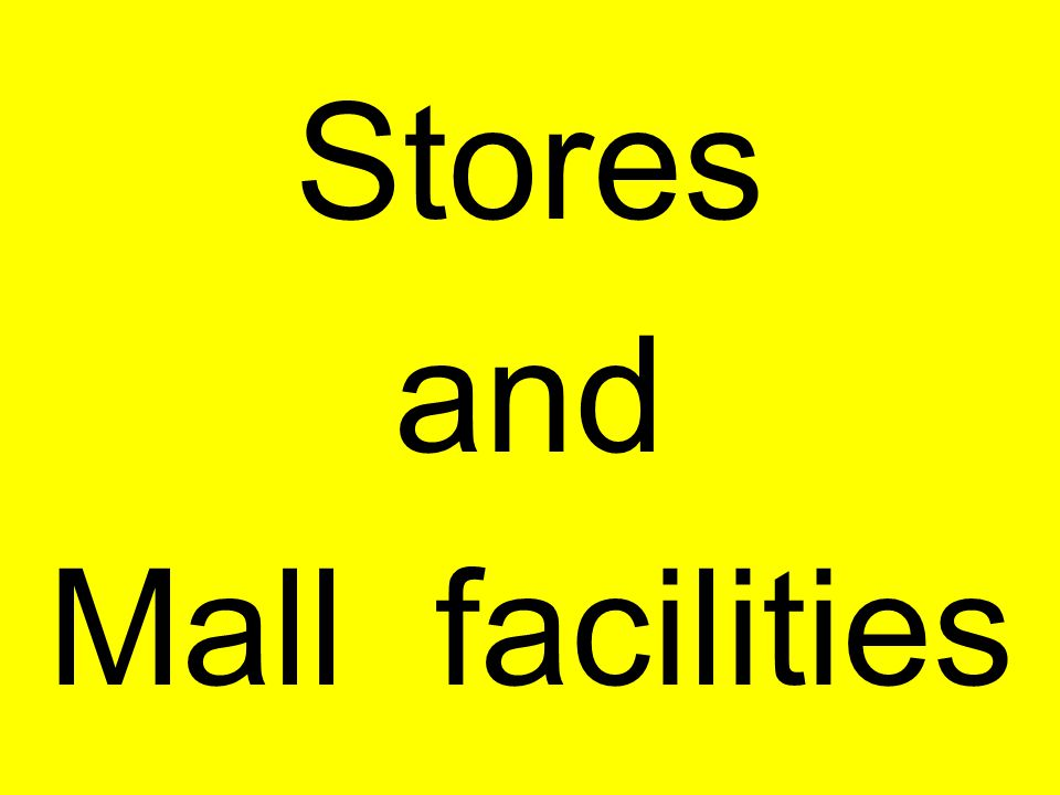 Stores and Mall facilities