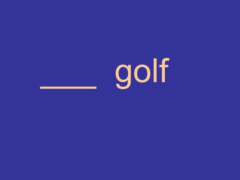 ___ golf