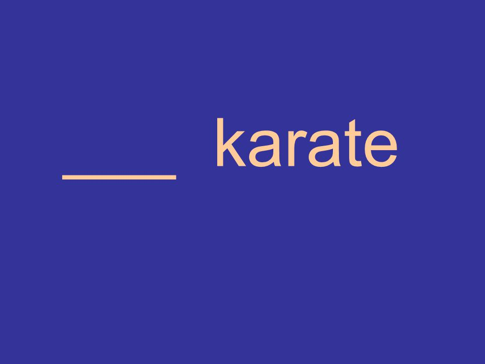 ___ karate