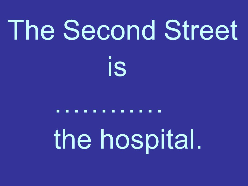 The Second Street is ………… the hospital.