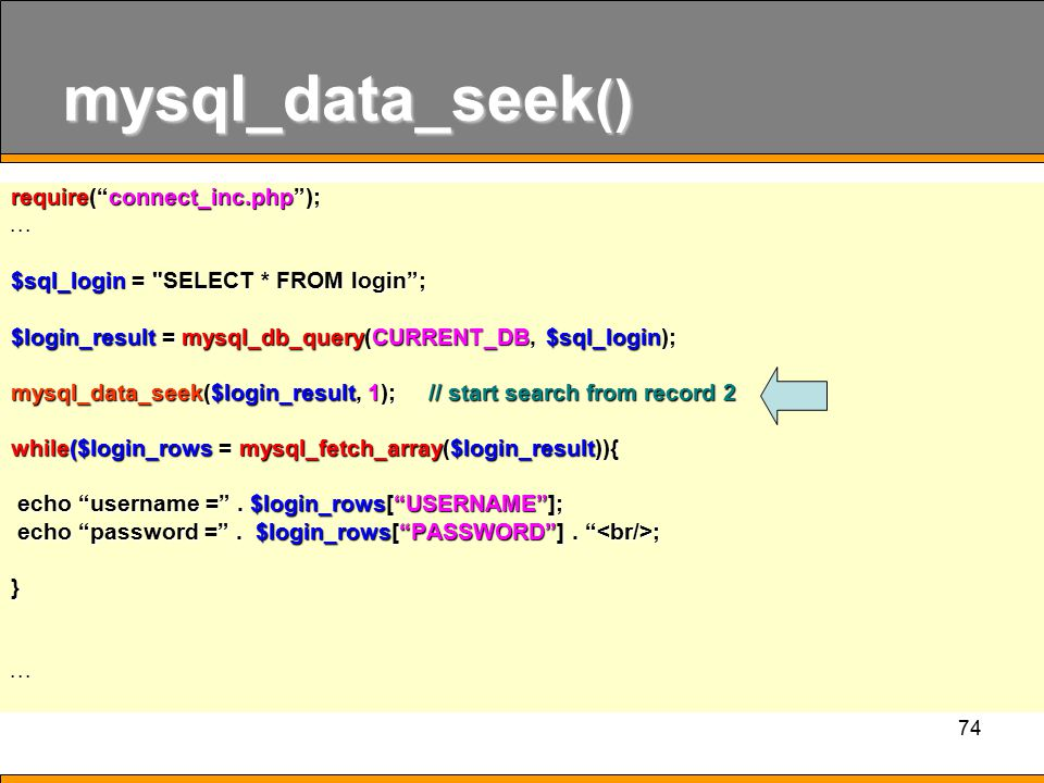mysql_data_seek() require( connect_inc.php ); . . .