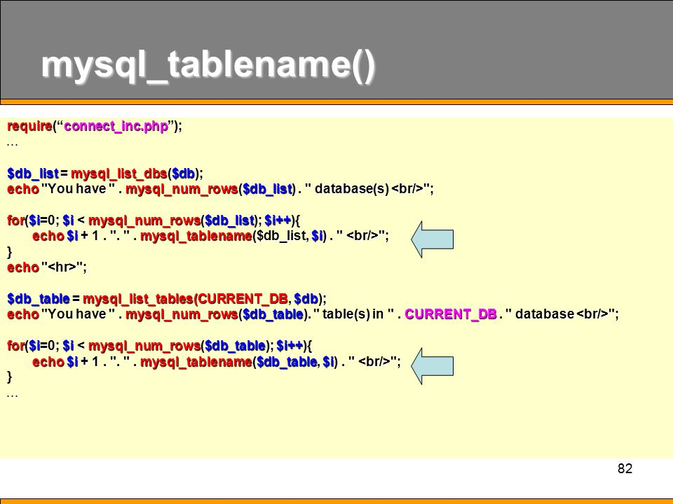 mysql_tablename() require( connect_inc.php ); . . .