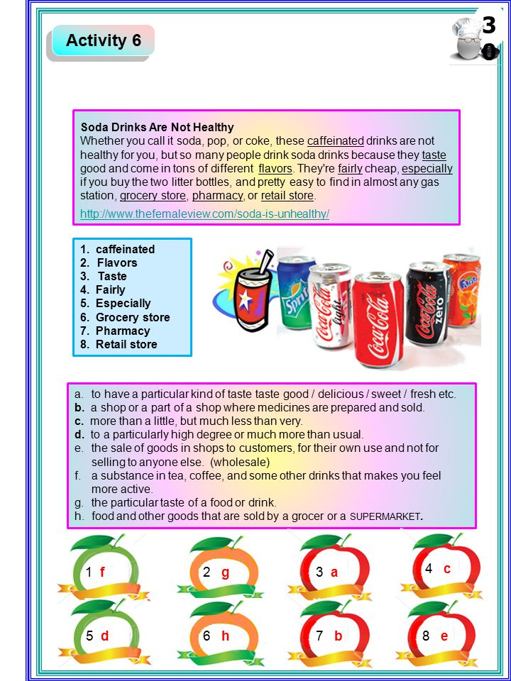 30 Activity 6. Soda Drinks Are Not Healthy.