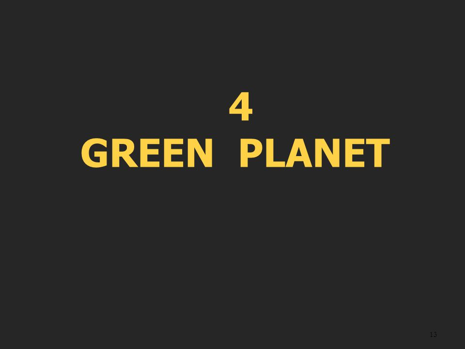 4 GREEN PLANET