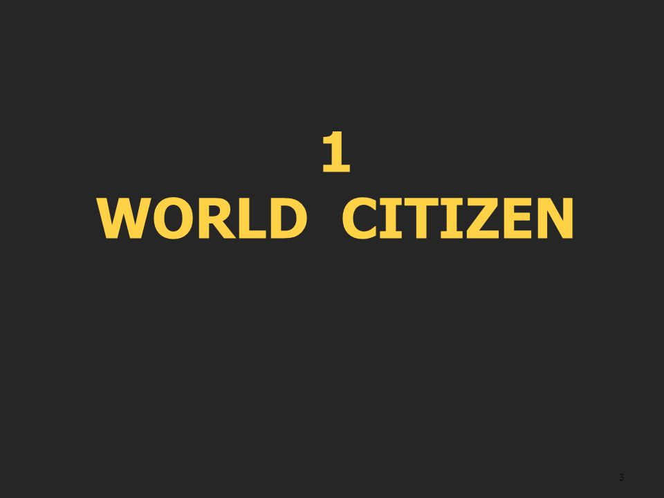 1 WORLD CITIZEN
