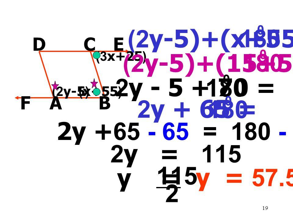 180 180 180 180 115 2 (2y-5)+(x+55) = (2y-5)+(15+55) = 2y - 5 + 70 =