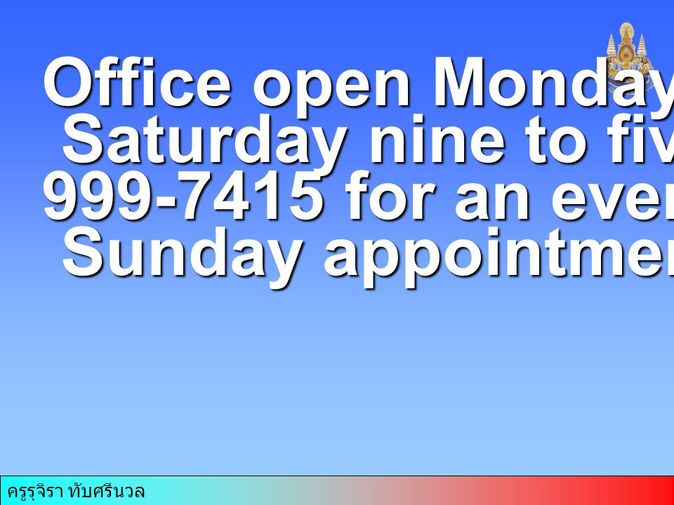 Office open Monday through